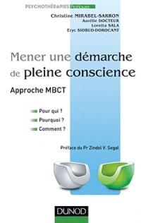 Mener une démarche de pleine conscience - Approche MBCT: Pour qui ? Pourquoi ? Comment ?