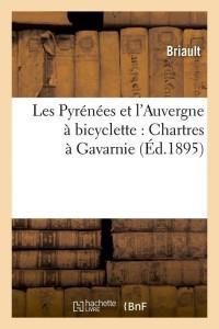 Les Pyrenees  Auvergne a Bicyclette  ed 1895
