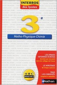 Interros des lycées : Maths - Physique - Chimie, 3e