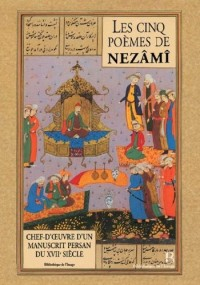 Les cinq poèmes de Nezami, chef d'oeuvre persan du XVIIe