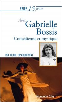 Prier 15 jours avec Gabrielle Bossis