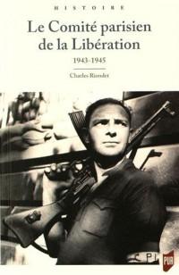 Le Comité parisien de la Libération : 1943-1945
