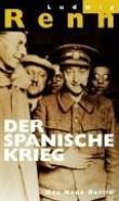 Der Spanische Krieg. Dokumentarischer Bericht. ( Ludwig Renn- Werke in Einzelausgaben) .