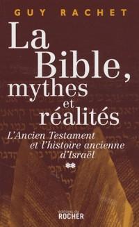 La bible : mythes et réalités : L'Ancien Testament et l'histoire ancienne d'Israël : juges et rois