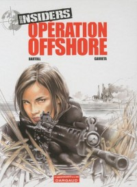 Insiders, Tome 2 : Opération offshore