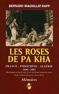 Les roses de Pa Kha : Mémoires posthumes d'un officier parachutiste France-Indochine-Algérie (1944-1961)