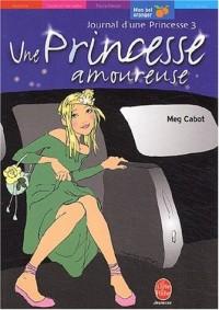 Le Journal d'une princesse, tome 3 : Une princesse amoureuse