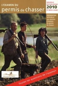 L'examen du permis de chasser 2010 : Avec les fédérations départementales des chasseurs