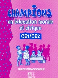 Champions en Education Civique et Morale CE1/CE2  Guide Pedagogique