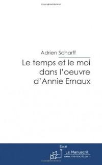 Le temps et le moi dans l'oeuvre d'Annie Ernaux