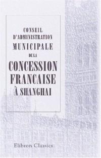 Conseil d'administration municipale de la concession francaise à Shanghai
