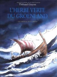 L'herbe verte du Groenland : Les Vikings au Xe siècle