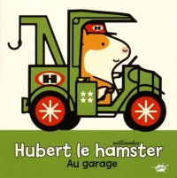 HUBERT LE HAMSTER, GARAGISTE