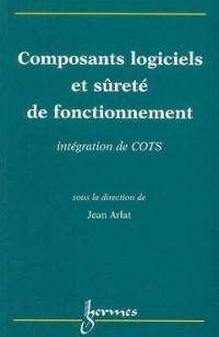 Composants logiciels et sûreté de fonctionnement : Intégration de COTS