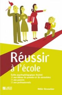Réussir à l'école : Guide psychopédagogique destiné aux élèves du primaire et secondaire, aux parents et aux professionnels