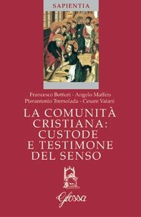 La comunità cristiana, custode e testimone del senso