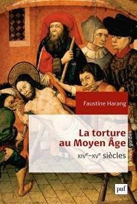 La Torture au Moyen Age
