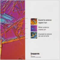 Quand la science rejoint l'art - When science meets art - Cuando la cienca se une al arte