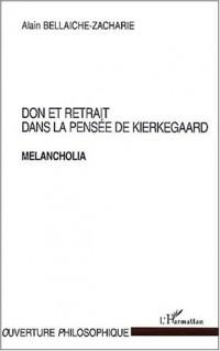 Don et retrait dans la pensee de kierkegaard melancholia