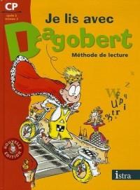 Je lis avec Dagobert CP : Méthode de lecture