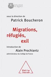 Migrations, réfugiés, exil: Colloque de rentrée du Collège de France