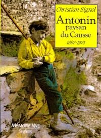Antonin, paysan du Causse, 1897-1974