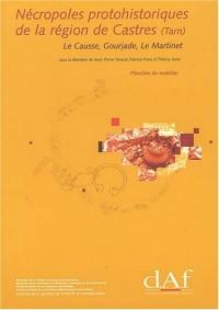 Nécropoles protohistoriques de la région de Castres (Tarn) : Le Causse, Gourjade, Le Martinet (3 volumes)