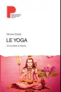 Le yoga : Immortalité et liberté