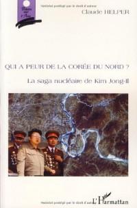 Qui a peur de la Corée du Nord ? : La saga nucléaire de Kim Jong-Il
