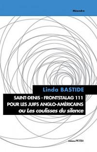 Saint-Denis - Frontstalag 111 pour Juifs Anglo-Amricains Ou les Coulisses du Silence