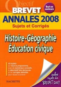 Histoire-Géographie Education civique Brevet : Annales 2008