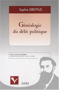 Généalogie du délit politique