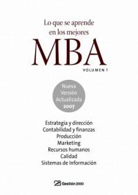 Lo que se aprende en los mejores MBA. Volumen 1