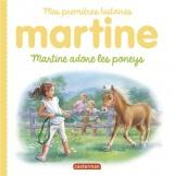 Martine adore les poneys : Mes premières histoire Martine