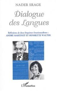 Dialogue des langues : Réflexions de deux linguistes fonctionnalistes : André Martinet et Henriette Walter