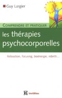 Comprendre et pratiquer les thérapies psychocorporelles