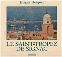 Le Saint-Tropez de Signac : Textes et photographies