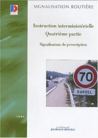 Signalisation de prescription : Instruction interministérielle, quatrième partie