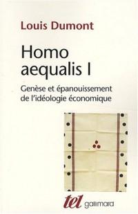 Homo aequalis : Tome 1, Genèse et épanouissement de l'idéologie économique