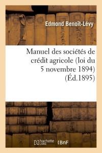 Manuel des Societes Credit Agricole  ed 1895