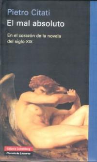 El Mal Absoluto: En El Corazon De La Novela Del Siglo XIX