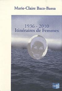 1936-2010, Itinéraires de femmes
