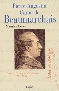 Pierre Augustin Caron de Beaumarchais, tome 2 : Le Citoyen d'Amérique (1775-1784)