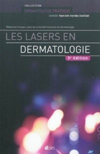 Les Lasers en Dermatologie 3e ed