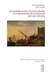 Les mémorialistes d'Ancien Régime à la découverte de l'étranger (XVIe-XIXe siècles)