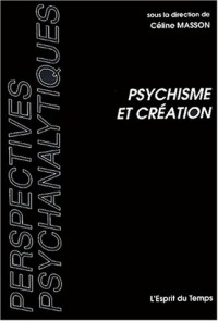 Psychisme et création