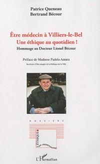 Etre médecin à Villiers-le-Bel, Une éthique au quotidien! : Hommage au Docteur Lionel Bécour