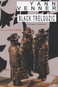 Black Trelouzic (trilogie bretonne)