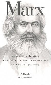 Manuscrits de 1844 ; Manifeste du parti communiste ; Le Capital (Livre I, sections 1 et 2)