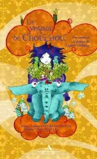 Le voyage de Chouchou : un conte et le piano de Claude Debussy